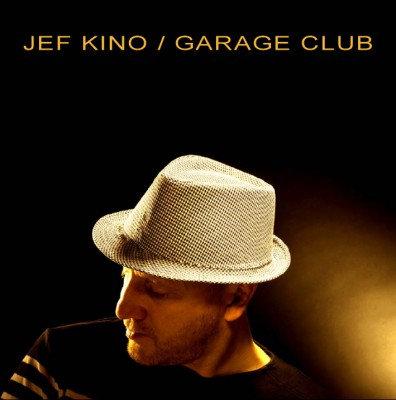 Jef Kino - Garage Club