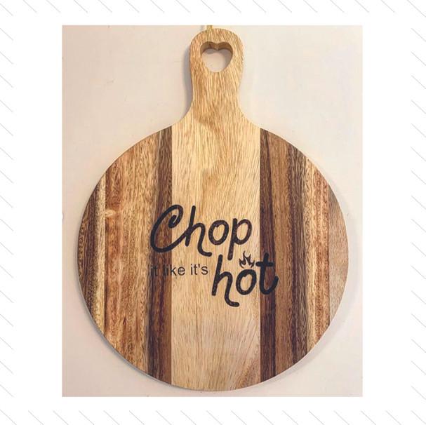 'Chop It Like Its Hot' Chopping Board