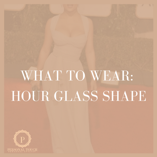 Styling Tip: Hour Glass Shape