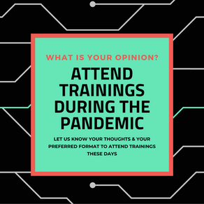 Expand your knowledge during these challenging pandemic times What is you preferred training format?
