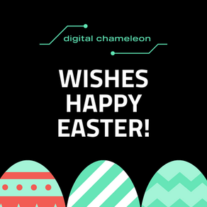 Digital Chameleon wishes Happy Eastern!