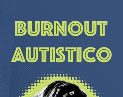 Il burnout autistico: una possibile lettura