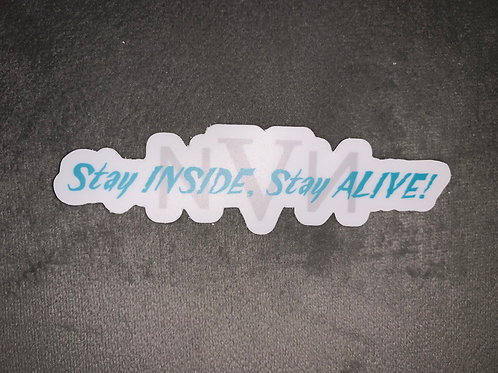 #StayInsideStayAlive Sticker (Die-Cut)