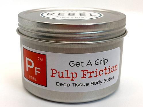 Pulp Friction (Grip)