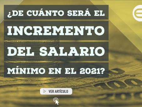 ¿De cuánto será el incremento del Salario Mínimo en el 2021?