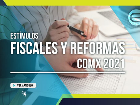 Estímulos fiscales y Reformas CDMX 2021