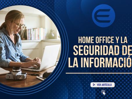 Home Office y la seguridad de la información sensible de las empresas ¡Sigue estas recomendaciones!