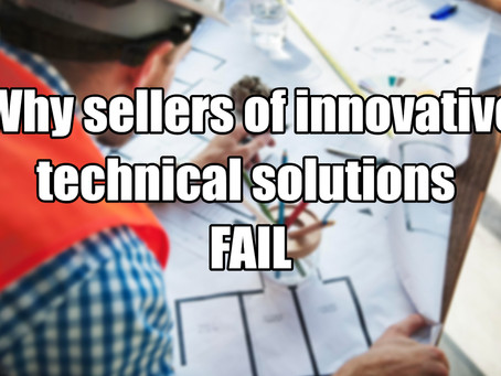 Why sellers of innovative technical solutions fail