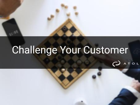 Challenge Your Customer