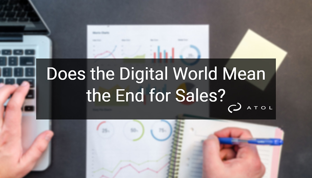 Does the Digital World Mean the End of Sales