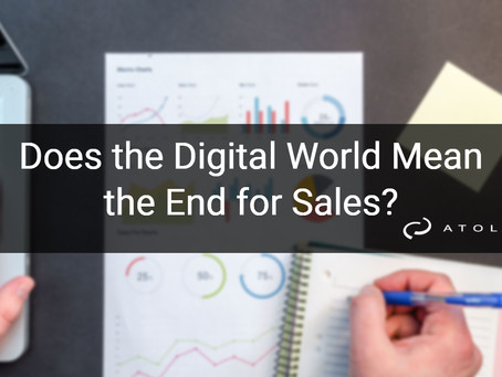 Does the Digital World Mean the End for Sales?