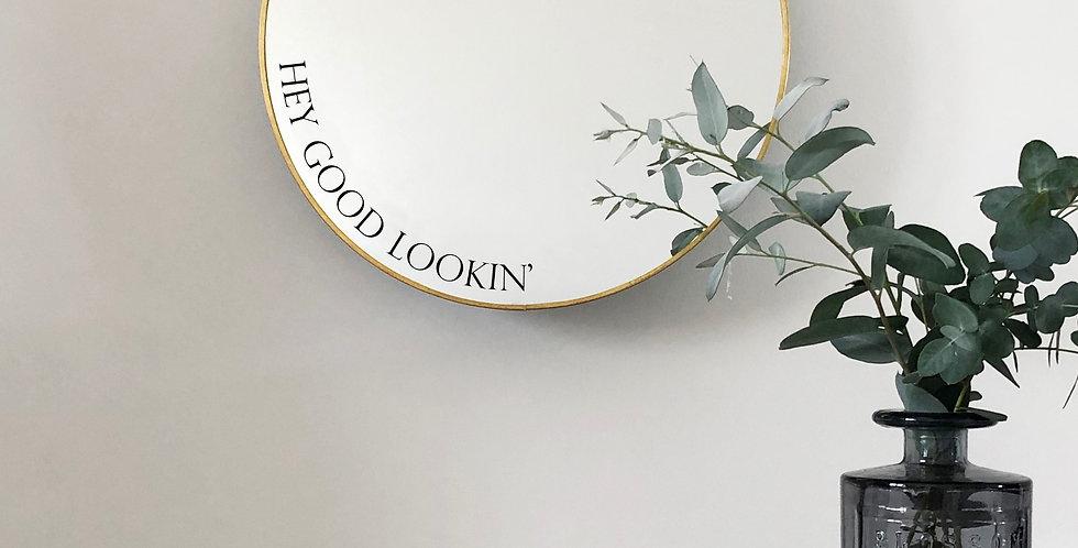 'hey good lookin'' mirror
