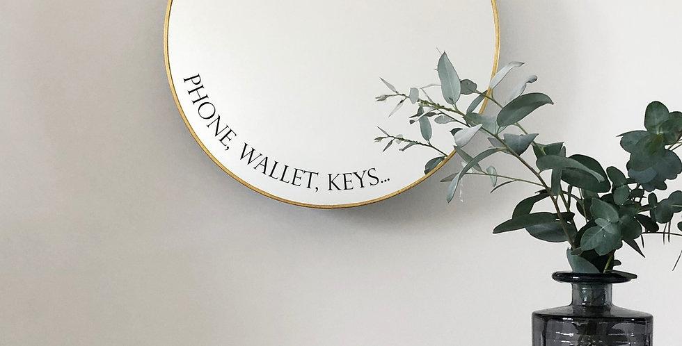 'Phone, Wallet, Keys...' mirror