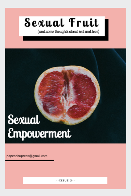Sexual Fruit: Sexual Empowerment — Issue 5