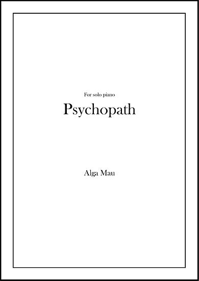 Psychopath - solo piano score