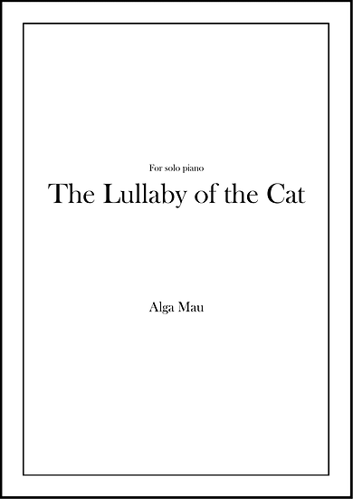 The Lullaby of the Cat - solo piano score