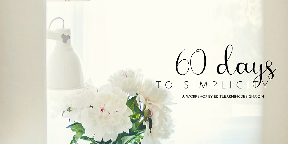 60 Days to Simplicity Workshop