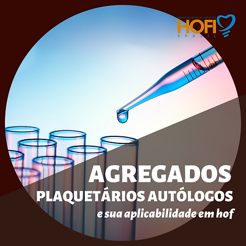 AGREGADOS PLAQUETÁRIOS AUTÓLOGOS EM HOF