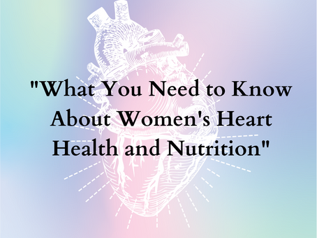 What You Need to Know About Women's Heart Health and Nutrition