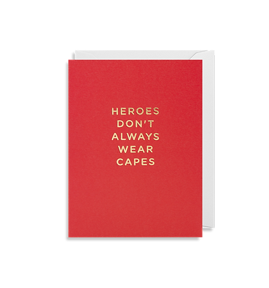 LAGOM Heroes Dont Always Wear Capes Mini Card