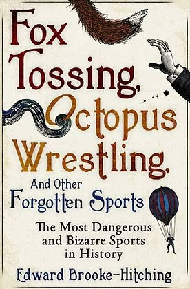 Fox tossing,octopus wrestling and other forgotten sports