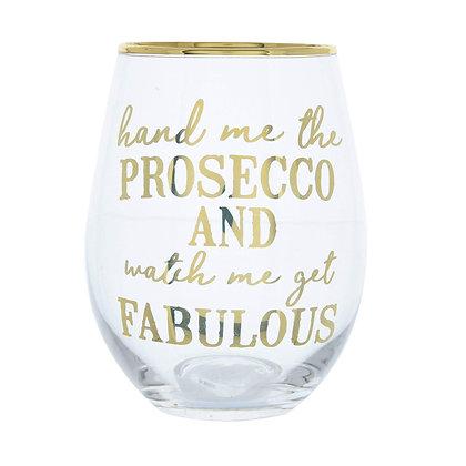 Glass tumbler Hand me the Prosecco!