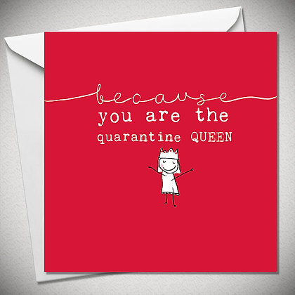 "BEXY BOO ""Because...you are the quarantine queen"""