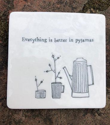 EAST OF INDIA Porcelain Coaster Better In Pyjamas