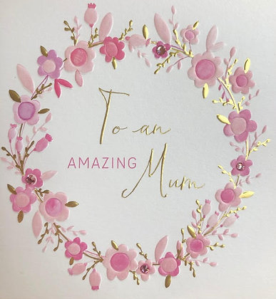 Mother's Day - To An Amazing Mum