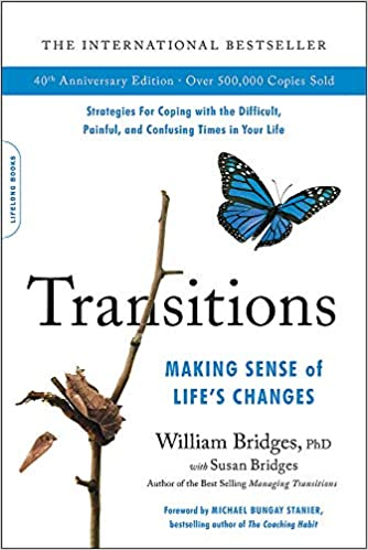 Transitions: Making Sense of Life's Changes by William Bridges