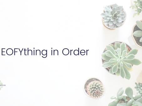 Get EOFYthing in order