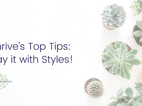 Thrive's Top Tips: Say it with Styles