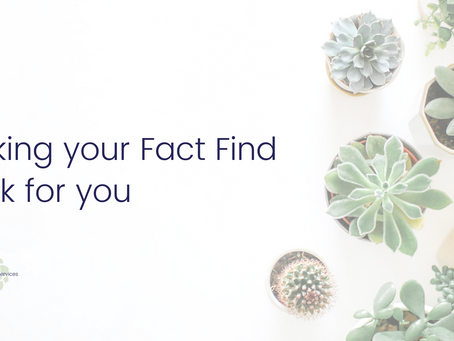 Making your Fact Find work for you