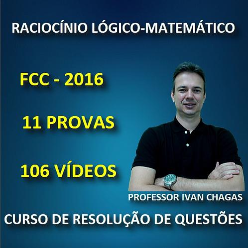 FCC 2016 - DIVERSAS PROVAS - RACIOCÍNIO LÓGICO-MATEMÁTICO - PDF + 106 VÍDEOS