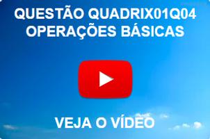 QUADRIX01Q04 - 2012 - CFQ - OPERAÇÕES BÁSICAS