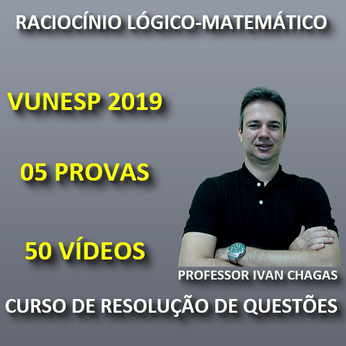 VUNESP 2019 - RACIOCÍNIO LÓGICO/MATEMÁTICA - PDF + 50 VÍDEOS