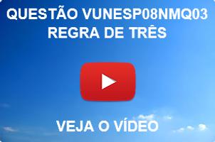 VUNESP08NMQ03 - VUNESP - 2015 - UNESP - REGRA DE TRÊS