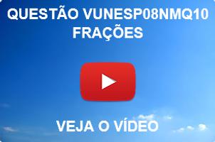 VUNESP08NMQ10 - VUNESP - 2015 - UNESP - FRAÇÕES
