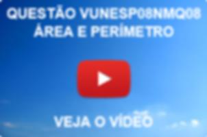 VUNESP08NMQ08 - VUNESP - 2015 - UNESP - ÁREA E PERÍMETRO