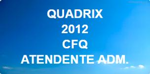 QUADRIX - 2012 - CFQ - ATENDENTE ADM.
