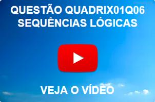 QUADRIX01Q06 - 2012 - CFQ - SEQUÊNCIAS LÓGICAS