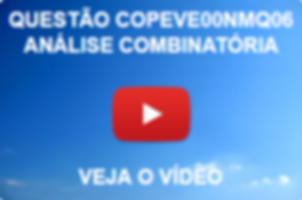 COPEVE00NMQ06 - COPEVE - 2014 - PREFEITURA DE FEIRA GRANDE - NÍVEL MÉDIO - ANÁLISE COMBINATÓRIA