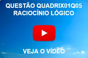 QUADRIX01Q05 - 2012 - CFQ - RACIOCÍNIO LÓGICO