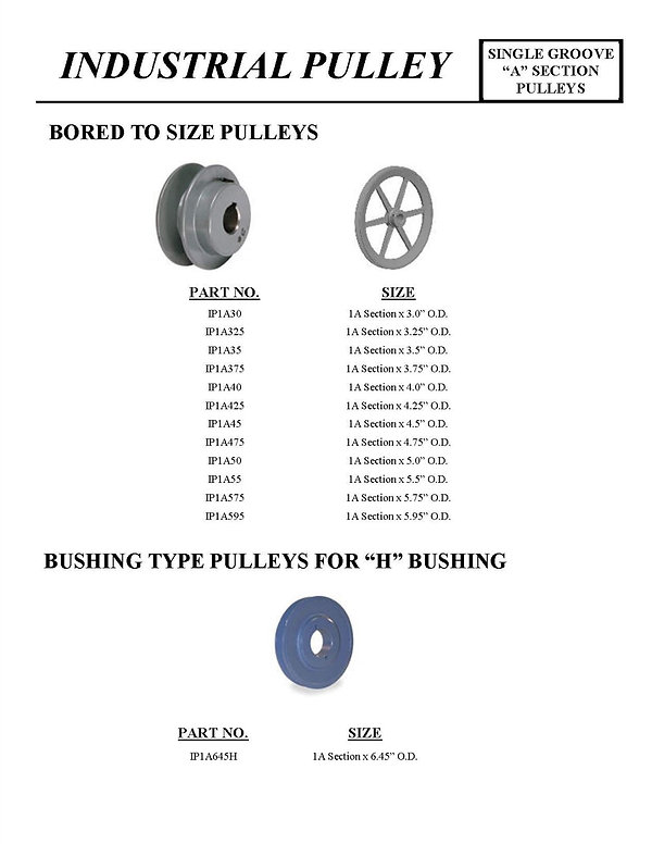 "Industrial Pulley, Single Groove ""A"" Section Pulleys, Bored to Size Pulleys, Bushing Type Pulleys for ""H"" Bushing, IP1A30, IP1A325, IP1A35, IP1A375, IP1A40, IP1A425, IP1A45, IP1A475, IP1A50, IP1A55, IP1A55, IP1A595, IP1A645H"