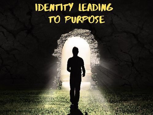 Identity Leading to Purpose