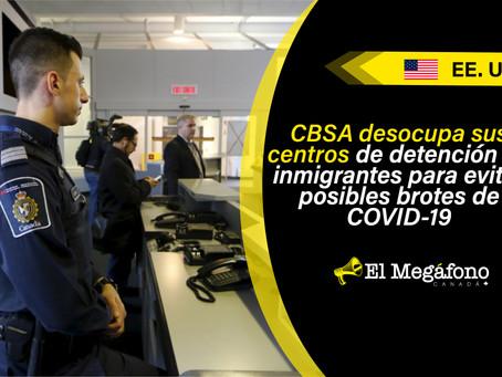 CBSA desocupa sus centros de detención de inmigrantes para evitar posibles brotes de COVID-19