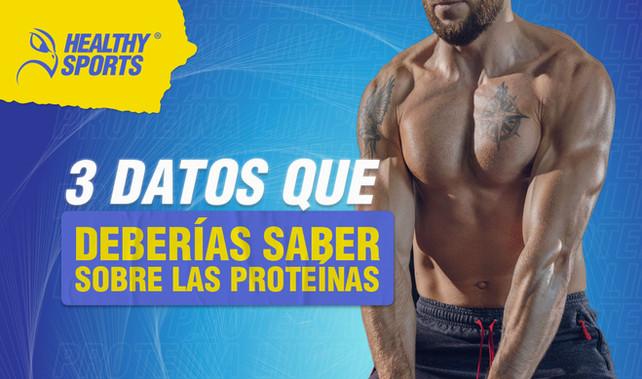 3 Datos que deberías saber de las proteínas