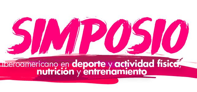 SIMPOSIO Iberoamericano en deporte y actividad física; nutrición y entrenamiento.