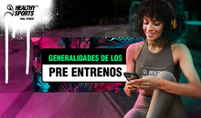 GENERALIDADES DE LOS PRE-ENTRENOS
