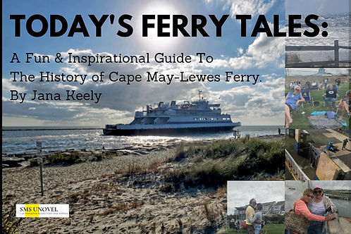 Today's Ferry Tales: A Guide To The History of Cape May-Lewes Ferry.